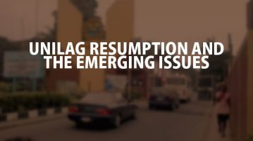 ON UNILAG RESUMPTION AND THE EMERGING ISSUES