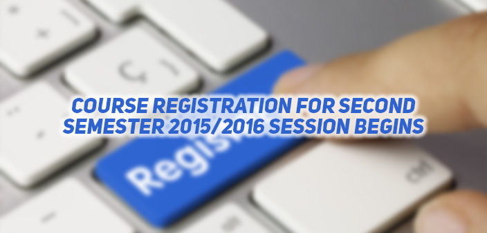 Course registration for second semester 2015/2016 session begins