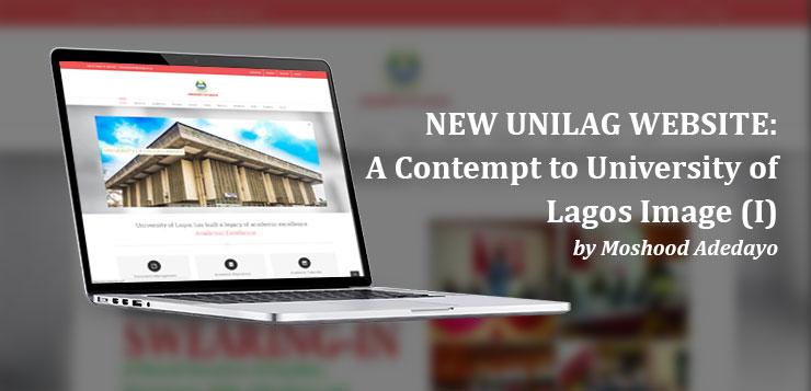 NEW UNILAG WEBSITE: A Contempt to University of Lagos Image (I) by Moshood Adedayo