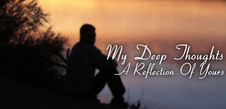 MY DEEP THOUGHTS- A REFLECTION OF YOURS byAbigael Ibikunle